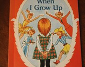 After Christmas SALE When I Grow Up Book- 1965