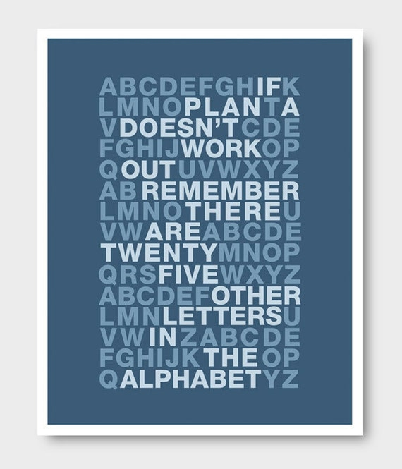 "Inspirational Quote ""If PLAN A Doesn't Work Out Remember There Are Twenty Five Other Letters In The Alphabet"" Poster Print 8x10"