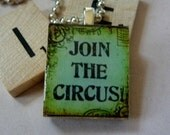 Scrabble Tile Pendant-Key Chain-Magnet-Wine Glass Charm-Join the Circus-(PH7)  Buy 3 Get 1 Free on all Scrabble Tiles