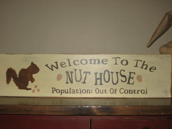 Welcome to the Nut House Squirrel Acorn Country Primitive Rustic Fall Autumn Sign