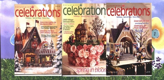 3 Beautiful Issues OF DEPT 56 CELEBRATIONS Magazines Rare and Hard to Find 2003 and 2004