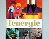 Reserve for nic hib. L'Energie, VIntage Children Book illustrated By Alain Gree.