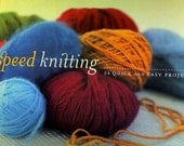 Speed Knitting- 24 Quick and Easy Projects