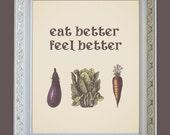Eat Better Feel Better Inspirational Rustic Wall Art Print Poster Home Decor 11x14 Good Food Vegetables Premium Print