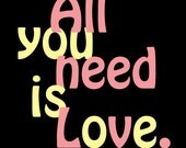 Quote Art Print 8x10 - Beatles - All You Need Is Love - Free U.S Shipping - black pink yellow