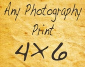 Any Photography Print 4x6