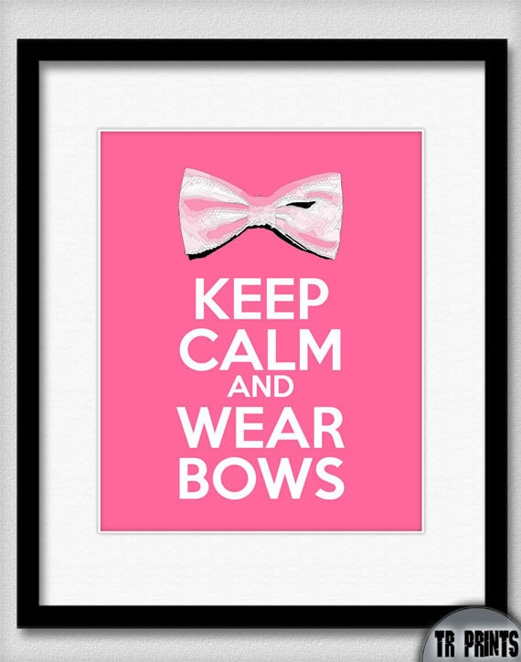 Keep Calm and Wear Bows - Art Print Available in Multiple Sizes