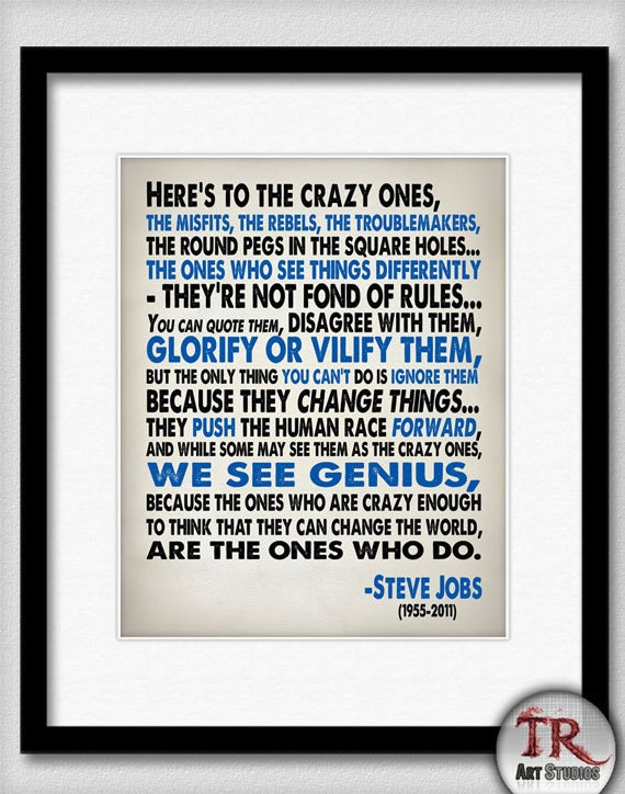 Steve Jobs Quote - Heres To The Crazy One's - Typography Print 8x10 or Larger