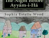 The Night Before Ayyám-i-Há