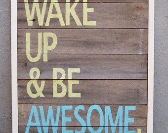 "Reclaimed Wood ""Wake Up & Be Awesome"" Hand Painted Sign"