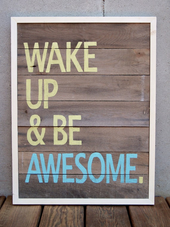 """Reclaimed Wood """"Wake Up & Be Awesome"""" Hand Painted Sign"""
