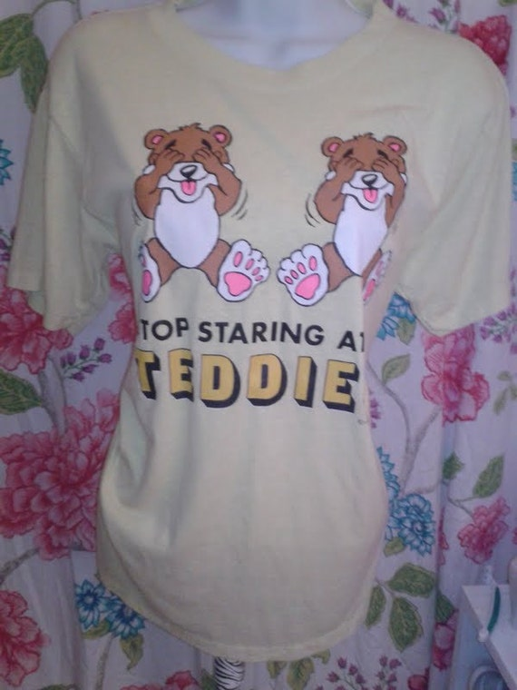 Stop Staring At My Teddies - Vintage Tee