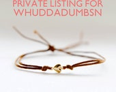 Private listing for whuddadumbsn // Two (2) Wish friendship bracelet with 24K tiny gold heart on waxed cord - LOVE is all you need