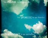 too positive - bright skies in boston - inspirational quote photography