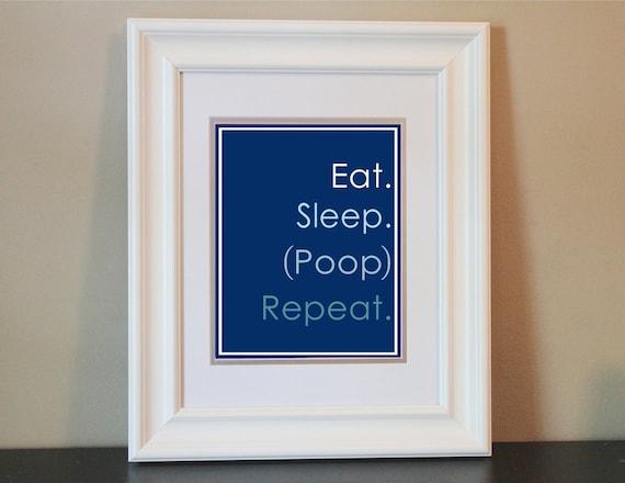 Baby Nursery Art- Eat Sleep Poop Repeat- 8x10 Printable or Shipped