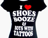 I Love Shoes Booze and Boys with Tattoos (Jr./ Women's) T-Shirt