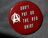 Star Trek Red Shirt - Button or Magnet or Keychain Bottle Opener