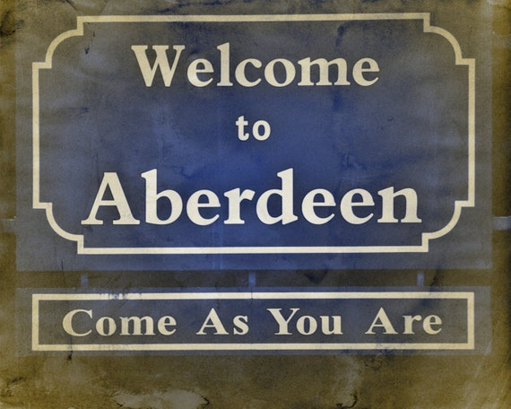 "Nirvana ""Come As You Are"" Welcome to Aberdeen Sign, 8 x 10 Seattle Grunge Photo"