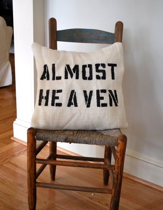 White Burlap ALMOST HEAVEN Throw Pillow Case or Cover