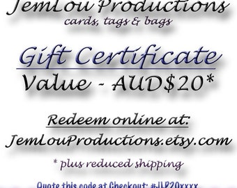 Gift Certificate 20 Australian Dollars - JemLou Productions, cards, tags and bags
