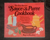 VINTAGE COOKBOOK 'The Easy Harvest Sauce & Puree Cookbook: Making sauces, purees and gravies from fruits and vegetables'