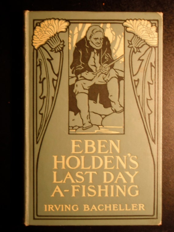 VINTAGE children's book w/ ART-NOUVEAU style cover, 'Eben Holden's Last Day A-Fishing' by I. Bacheller
