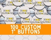 100 Professional Quality One Inch Custom Buttons (FULL COLOR) SNS