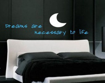 DREAMS are necessary to life  Vinyl Wall sayings lettering Decal