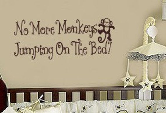 No More Monkeys Jumping on the Bed Baby Nursery Vinyl Wall Words Decal