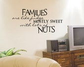 Family Wall Decal Families Are Like Fudge Mostly Sweet With Lots Of Nuts Quote Decals Decorations Removable Vinyl Sticker Lettering Decor