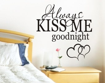 Master Bedroom Wall Decal Wall Decor Master Bedroom Decal Master Bedroom Decor Love Quotes Wall Art Vinyl Lettering Removable Always Kiss Me