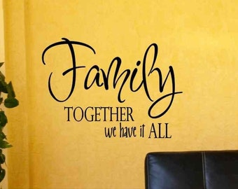 Living Room Wall Decor Family Together We Have It All Wall Decal Quote Sticker Removable Vinyl Lettering Decoration Art Letters Den Foyer