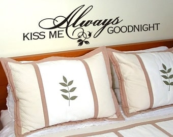 Master Bedroom Wall Decal Wall Decor Wall Art Decor Decal Always Kiss Me Goodnight Love Quote Wall Sticker Removable Vinyl Lettering