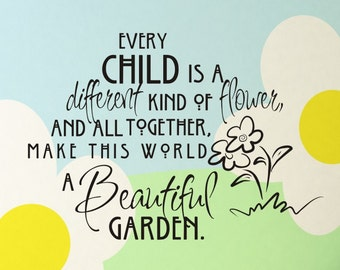 Wall Decal Every Child is a Different Kind of Flower