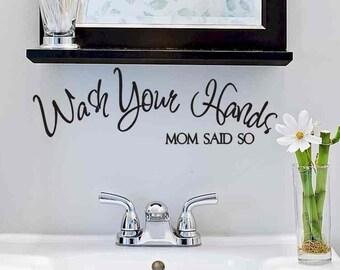 Bathroom Wall Decal Wash Your Hands Mom Said So Bathroom Decal Removable Vinyl Wall Sticker Bath Room Powder Room Decoration Vinyl Lettering