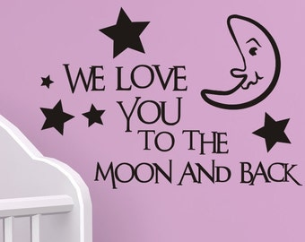 Wall Quote Decal Sticker We Love You To The Moon with Stars and Moon