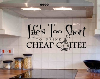 Coffee Wall Decal Lifes Too Short To Drink Cheap Coffee Coffee Wall Decor Coffee Decal Kitchen Wall Decal Kitchen Wall Decor Coffee Wall Art