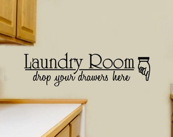 Laundry Room Wall Decals Laundry Room Drop Your Drawers Here Laundry Room Decal Wall Decor Wall Sticker Decoration Removable Vinyl Lettering