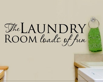 The Laundry Room Loads Of Fun Decal Interesting Laundry Room Decal The Laundry Room Loads Of Fun Laundry Room Review