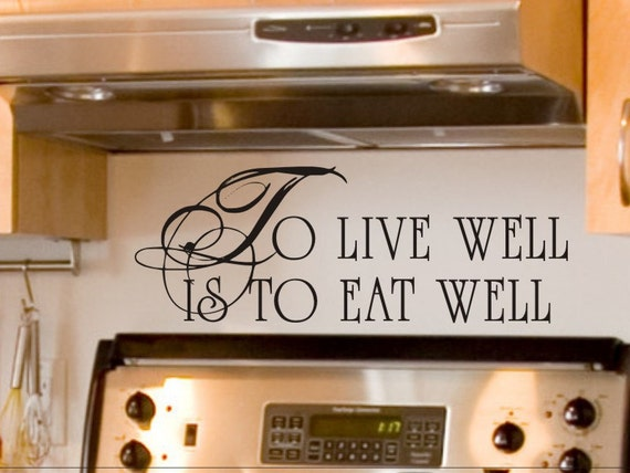 Kitchen Wall Decal To Live Well Is To Eat Well Dining Room Sticker Decoration Vinyl Lettering Removable Kitchen Decor Backsplash Back Splash