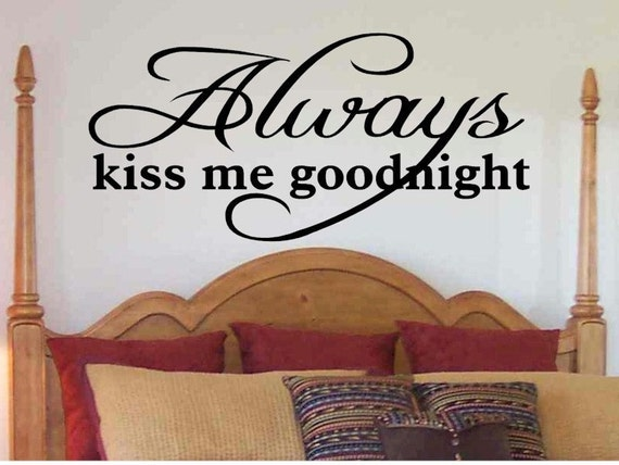 Love Quote Decal Always Kiss Me Goodnight Master Bedroom Wall