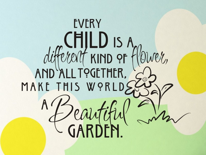 Wall decal every child is a different kind of flower for What make a beautiful