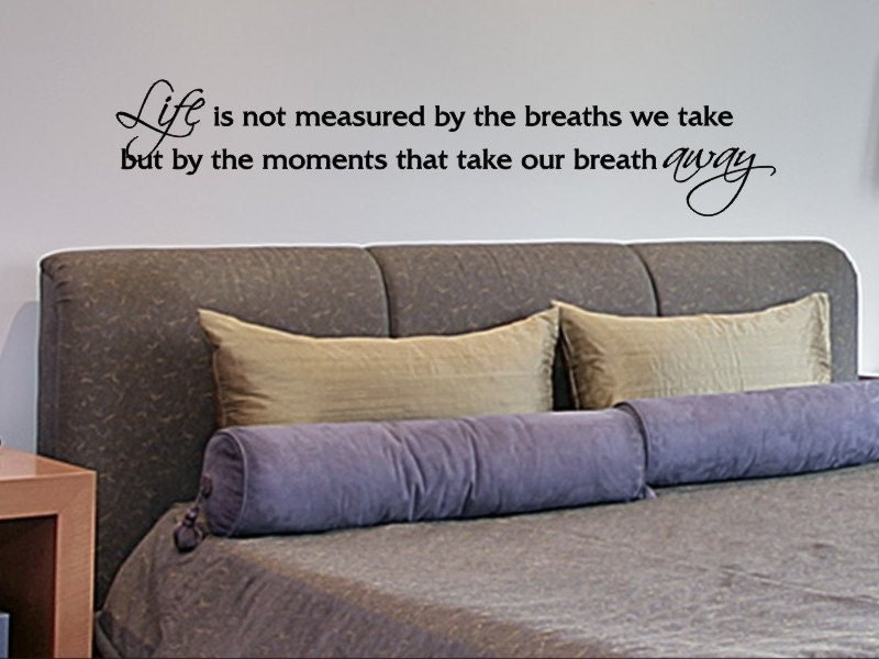 Master Bedroom Wall Decal Life Is Not Measured By By Vgwalldecals