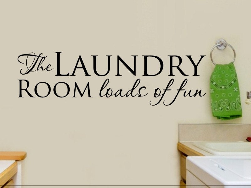 Laundry Room Wall Decor The Laundry Room Loads of by vgwalldecals