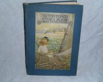 Sale - The Mary Frances Story Book, 1st ed. 1921, by Jane Eayre Fryer