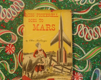 Miss Pickerell Goes to Mars, by Ellen MacGregor, 1951 Illustrated by Paul Galdone, 10th printing