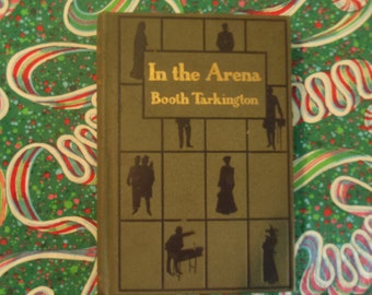 In the Arena by Booth Tarkington, 1905 McClure, Phillips & Co. SALE