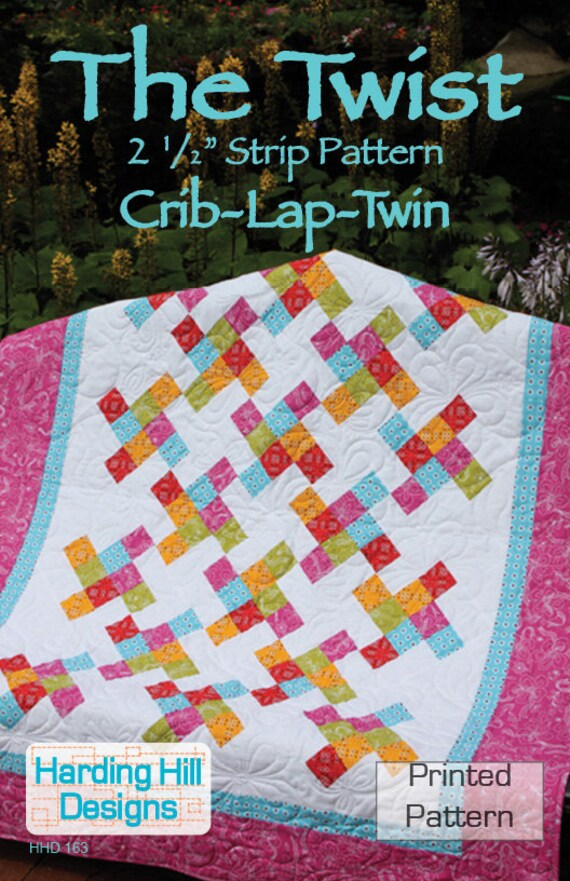 """The Twist 2-1/2"""" Strip Quilt Pattern - Multiple Sizes  -  Crib, Lap, Twin - Printed Pattern"""