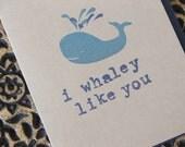 I Whaley Like You - Hand Stamped - Greeting Card