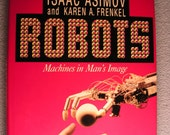 Vintage 1987 Robots by Isaac Asimov Machines in Man's Image SciFi Science Book